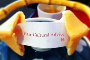 Fortune Cookie, with Pan-Cultural Advice