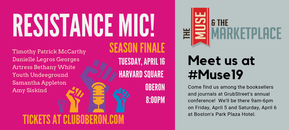 Resistance Mic! Don't miss the powerful season finale, with Danielle Legros Georges, Artress Bethany White, Youth Underground, Amy Siskind, Samantha Appleton, and host Timothy Patrick McCarthy! Thursday, April 16, 2019 Harvard Square - Oberon 8:00pm; Doors Open at 7:30pm
